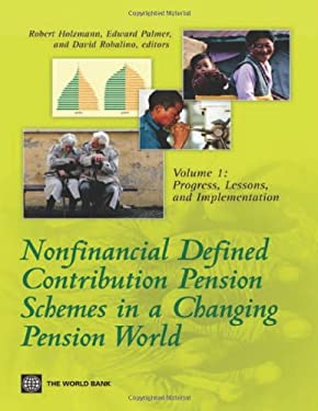 Nonfinancial Defined Contribution Pension Schemes in a Changing Pension World: Volume 1: Progress, Lessons, and Implementation 9780821388488