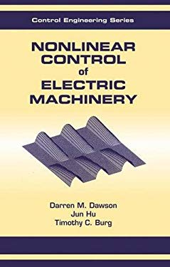 Nonlinear Control of Electric Machinery 9780824701802