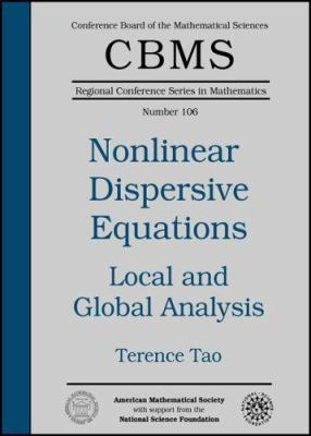 Nonlinear Dispersive Equations: Local and Global Analysis 9780821841433