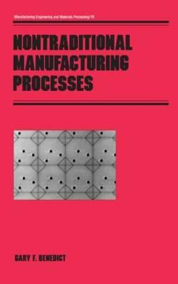 Nontraditional Manufacturing Processes 9780824773526