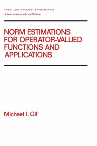 Norm Estimations for Operator Valued Functions and Their Applications 9780824796099