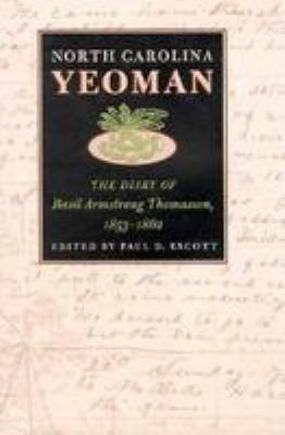 North Carolina Yeoman: The Diary of Basil Armstrong Thomasson, 1853-1862 9780820317557