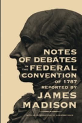 Notes of Debates in the Federal Convention of 1787 9780821407653