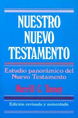 Nuestro Nuevo Testamento = New Testament Survey 9780825417160
