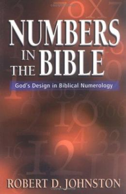 Numbers in the Bible: God's Design in Biblical Numerology 9780825429651