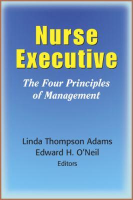 Nurse Executive: The Four Principles of Management 9780826111043
