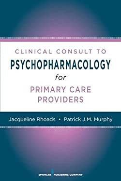 Nurses' Clinical Consult to Psychopharmacology 9780826105035