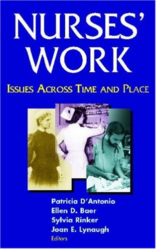 Nurses' Work: Issues Across Time and Place 9780826102119