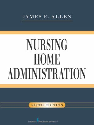 Nursing Home Administration 9780826107046