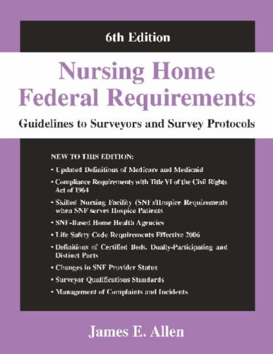 Nursing Home Federal Requirements: Guidelines to Surveyors and Survey Protocols 9780826102676