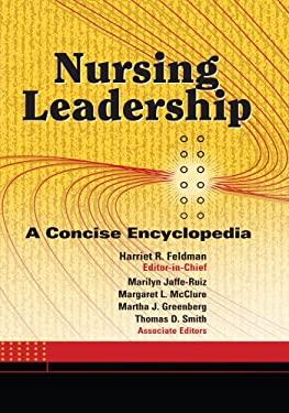 Nursing Leadership: A Concise Encyclopedia 9780826102584