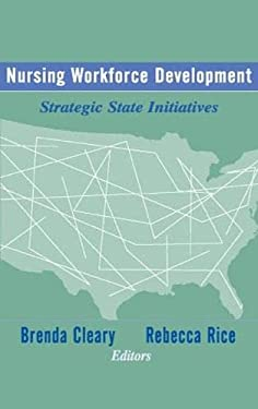 Nursing Workforce Development: Strategic State Initiatives 9780826126450