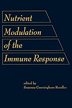 Nutrient Modulation of the Immune Response 9780824784485