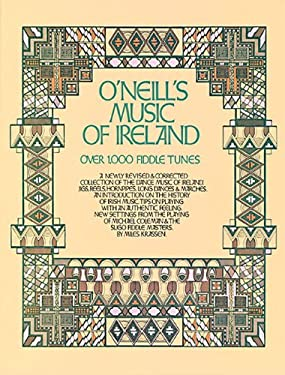 O'Neill's Music of Ireland: Over 1,000 Fiddle Tunes 9780825601736