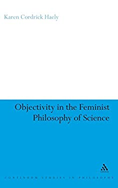 Objectivity in the Feminist Philosophy of Science 9780826499547