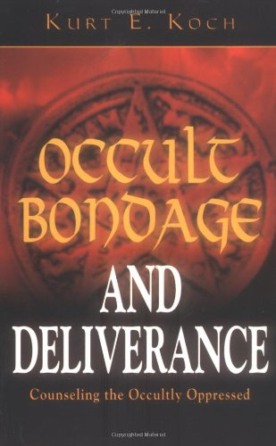 Occult Bondage and Deliverance: Counseling the Occultly Oppressed 9780825430060