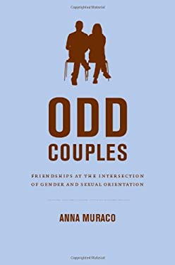 Odd Couples: Friendships at the Intersection of Gender and Sexual Orientation 9780822351924