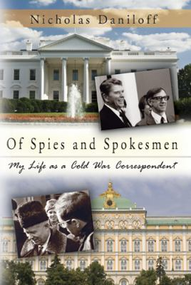 Of Spies and Spokesmen: My Life as a Cold War Correspondent 9780826217936