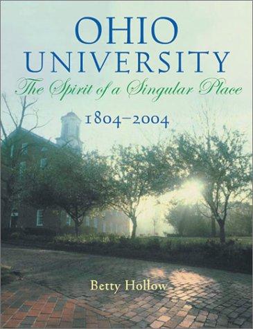 Ohio University 1804-2004: Spirit of Singular Place 9780821415238