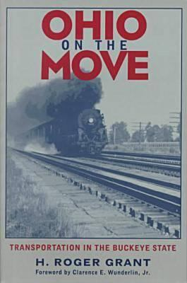 Ohio on the Move: Transportation in Buckeye State 9780821412848