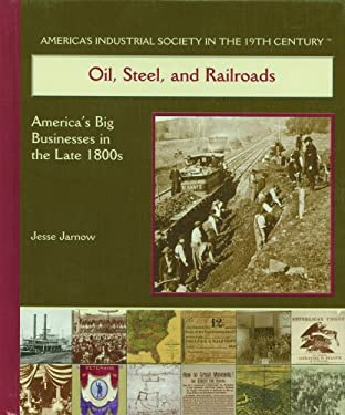 Oil, Steel, and Railroads: America's Big Businesses in the Late 1800's 9780823940233