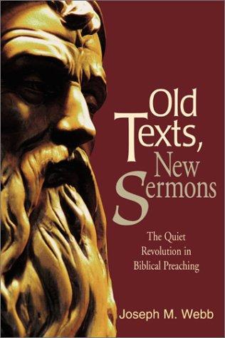 Old Texts, New Sermons: The Quiet Revolution in Biblical Preaching