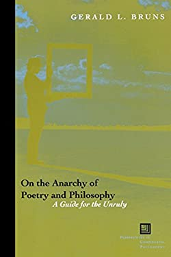 On the Anarchy of Poetry and Philosophy: A Guide for the Unruly 9780823226337