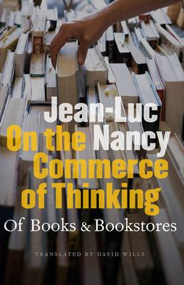 On the Commerce of Thinking: Of Books and Bookstores 9780823230372