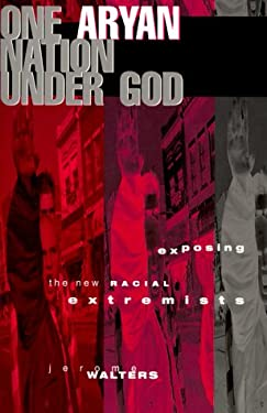 One Aryan Nation Under God: Exposing the New Racial Extremists 9780829813630