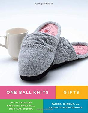 One Ball Knits Gifts: 20 Stylish Designs Made with a Single Ball, Skein, Hank, or Spool 9780823033249