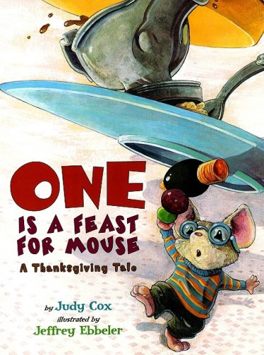 One Is a Feast for Mouse: A Thanksgiving Tale 9780823422319