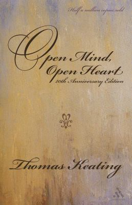 Open Mind, Open Heart: The Contemplative Dimension of the Gospel 9780826418890