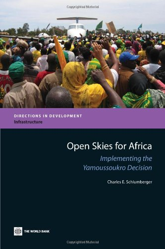 Open Skies for Africa: Implementing the Yamoussoukro Decision 9780821382059