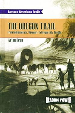 Oregon Trail: From Independence, Missouri to Oregon City, Oregon