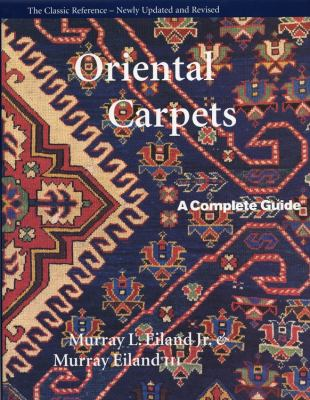 Oriental Carpets: A Complete Guide - The Classic Reference 9780821225486