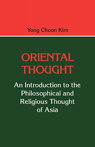 Oriental Thought: An Introduction to the Philosophical and Religious Thought of Asia 9780822603658