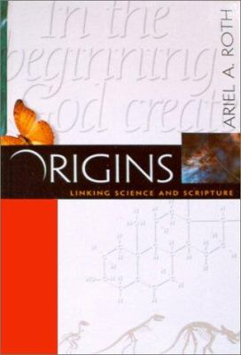 Origins: Linking Science and Scripture 9780828013284