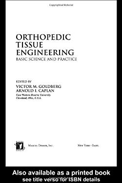 Orthopedic Tissue Engineering: Basic Science and Practice 9780824747497
