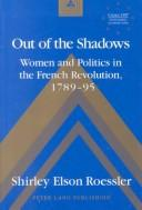 Out of the Shadows: Women and Politics in the French Revolution, 1789-95