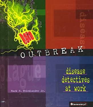 Outbreak: Disease Detectives at Work 9780822528609