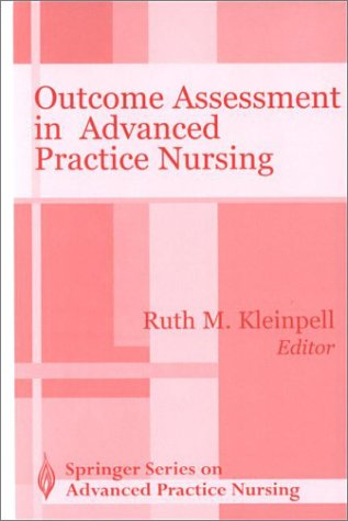 Outcome Assessment in Advanced Practice Nursing 9780826113863