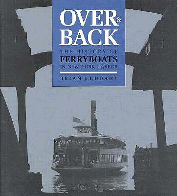 Over and Back: The History of Ferryboats in NY Harbor