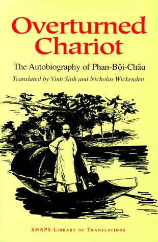 Overturned Chariot: The Autobiography of Phan-Boi-Chau 9780824818753