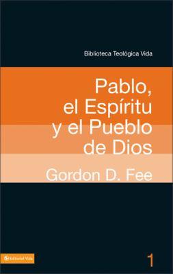 Pablo, el Espiritu y el Pueblo de Dios 9780829753875