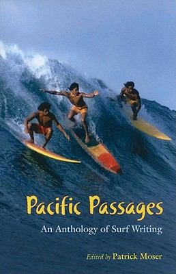 Pacific Passages: An Anthology of Surf Writings 9780824831554