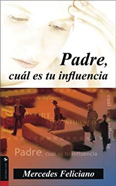 Padre, Cual Es Tu Influencia?: 9780829746396