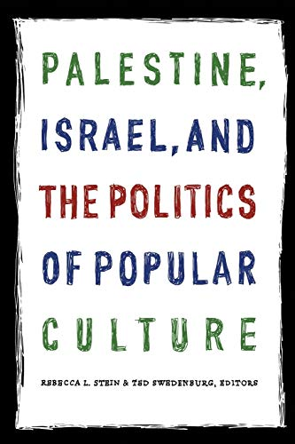 Palestine, Israel, and the Politics of Popular Culture 9780822335160