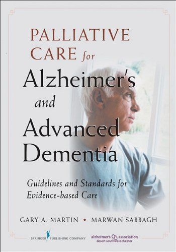 Palliative Care for Advanced Alzheimer's and Dementia: Guidelines and Standards for Evidence-Based Care 9780826106759