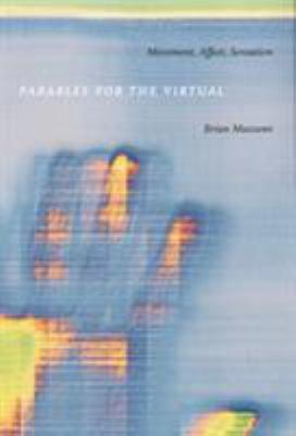 Parables for the Virtual: Movement, Affect, Sensation 9780822328971