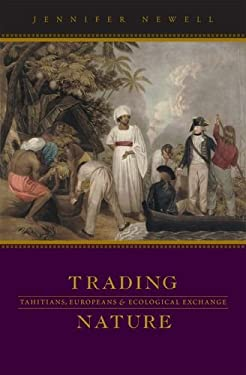 Trading Nature: Tahitians, Europeans, and Ecological Exchange 9780824832810
